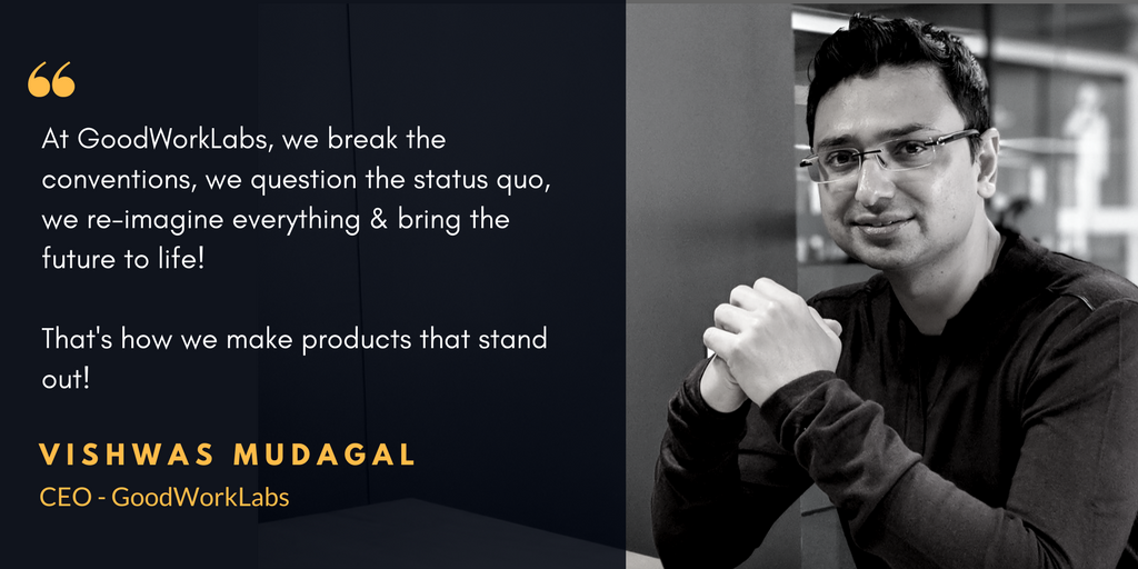 Vishwas Mudagal - CEO of GoodWorkLabs