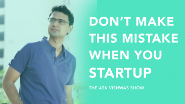 Startup advice by Vishwas Mudagal