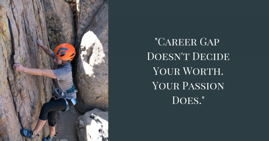 Career gap doesn't decide your worth
